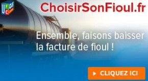 CHOISIR SON FIOUL, NOUVELLE CAMPAGNE DE L'UFC-QUE CHOISIR